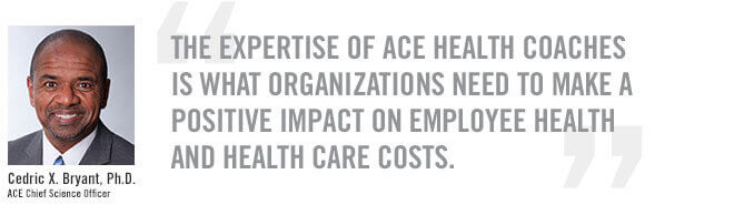 Working as part of the health care team, an ACE Health Coach can lead the transition from 'sick care' to 'health care,' and ultimately, to 'wellness.'