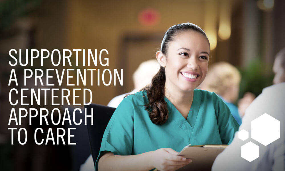 Supporting a prevention centered approach to care